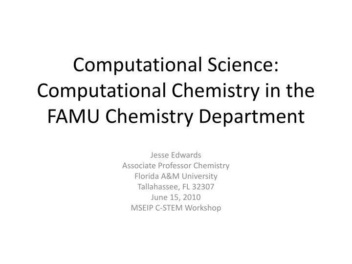 Computational science computational chemistry in the famu chemistry department
