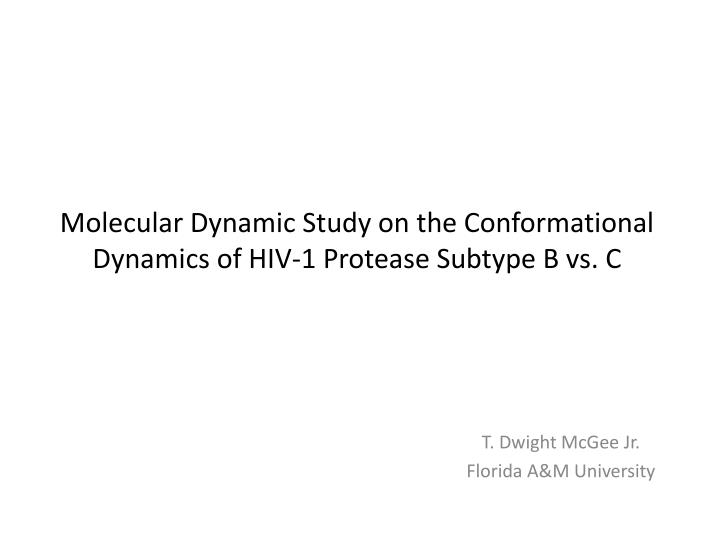 Molecular Dynamic Study on the Conformational Dynamics of HIV-1 Protease Subtype B vs. C