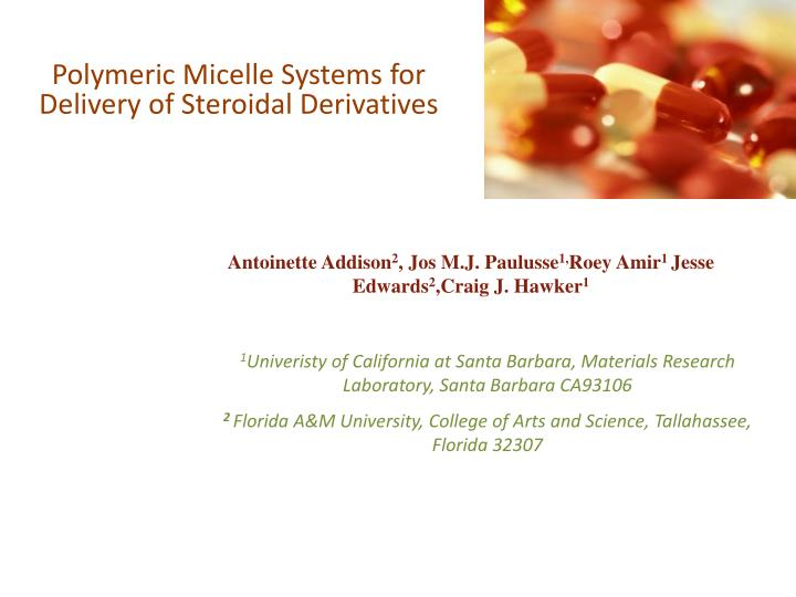 Polymeric Micelle Systems for Delivery of Steroidal Derivatives