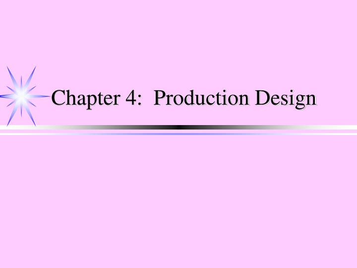 chapter 4 production design n.