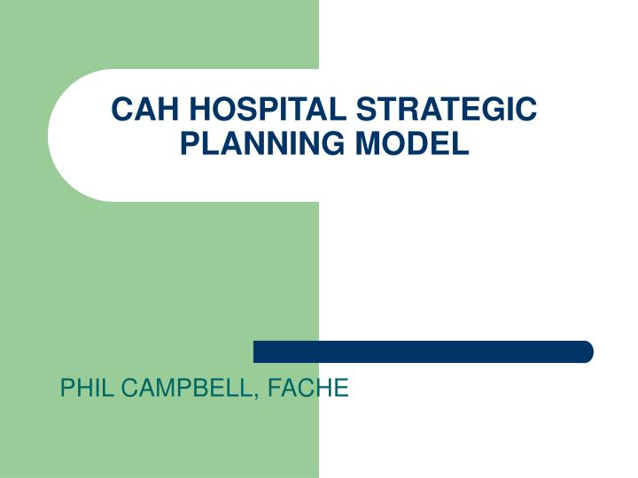 cah hospital strategic planning model n.