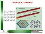 challenge of crystallinity