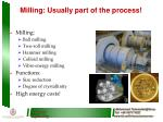 milling usually part of the process
