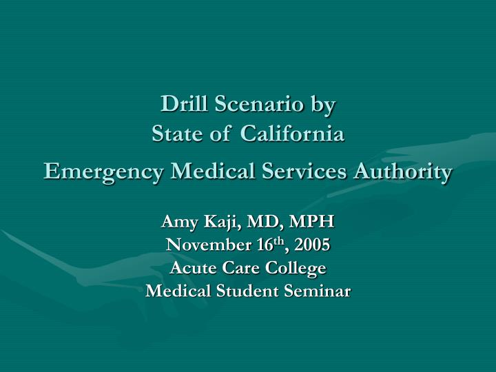 drill scenario by state of california emergency medical services authority n.