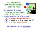 get organized set your priorities stick to them