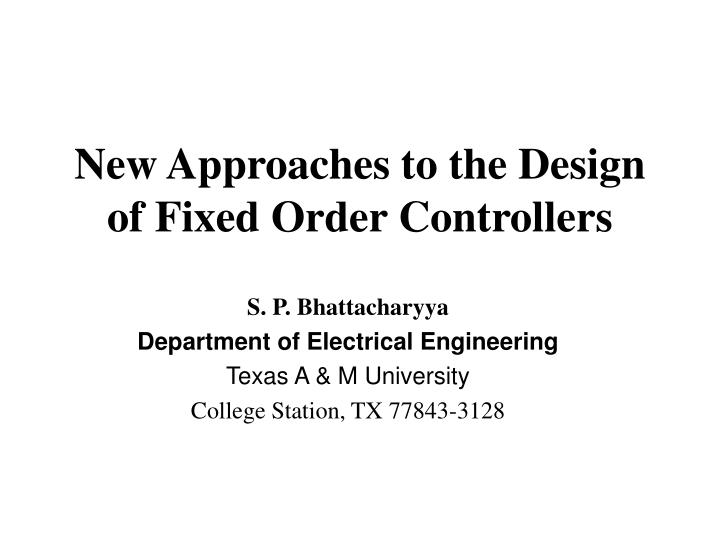 new approaches to the design of fixed order controllers n.