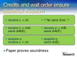 credits and wait order ensure deadlock freedom