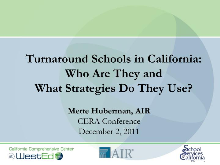turnaround schools in california who are they and what strategies do they use n.