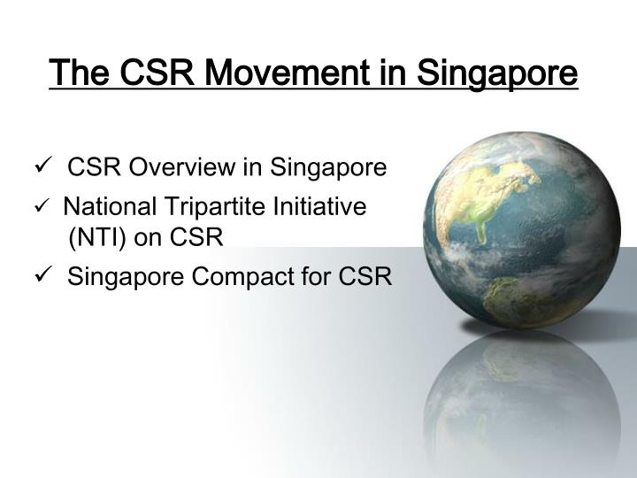Csr overview in singapore national tripartite initiative nti on csr singapore compact for csr