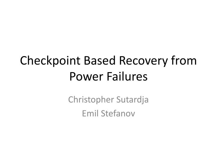 checkpoint based recovery from power failures n.