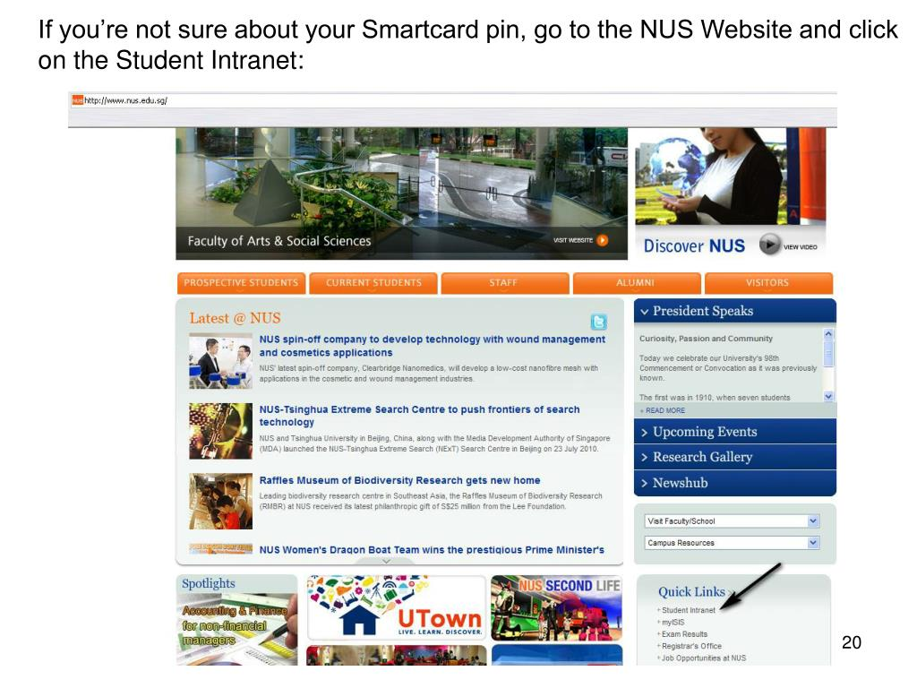 If you're not sure about your Smartcard pin, go to the NUS Website and click