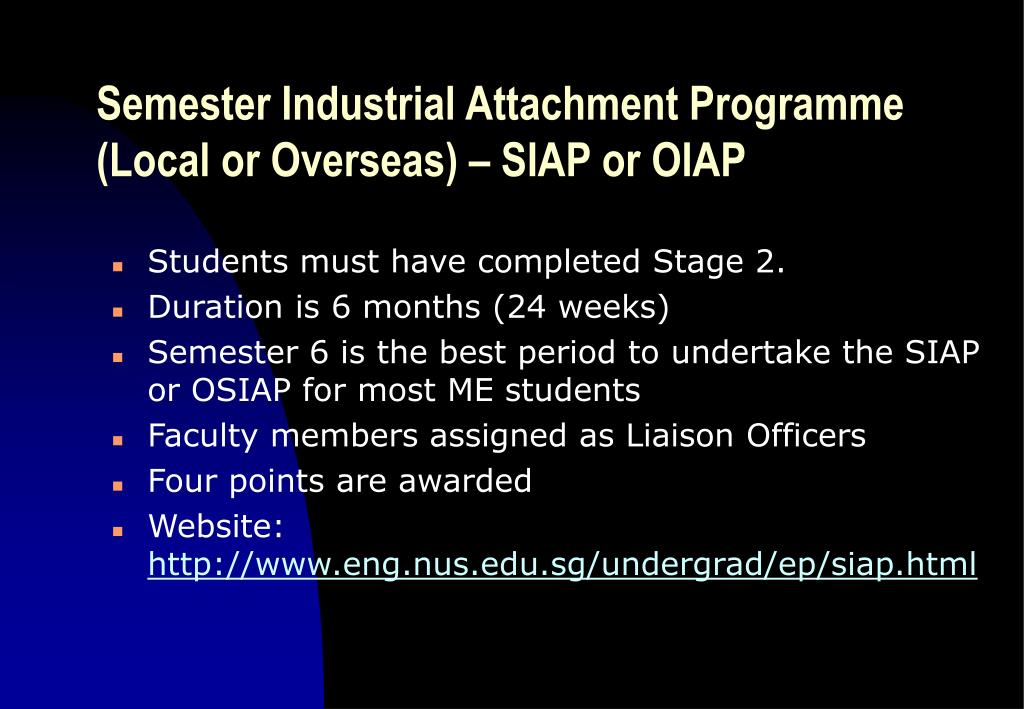 Semester Industrial Attachment Programme (Local or Overseas) – SIAP or OIAP