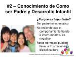 2 conocimiento de como ser padre y desarrollo infantil