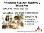 relaciones seguras estables y educativas