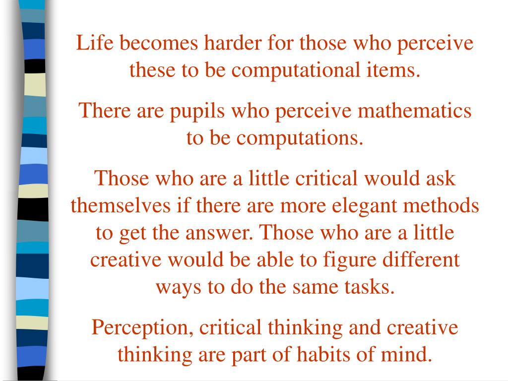Life becomes harder for those who perceive these to be computational items.