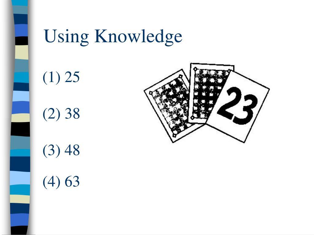 Using Knowledge
