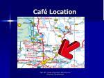 caf location