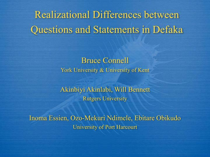 realizational differences between questions and statements in defaka n.
