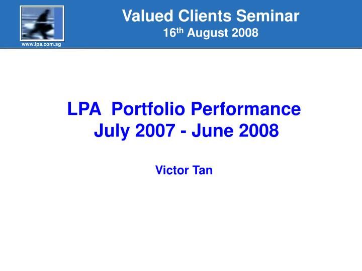 Valued clients seminar 16 th august 2008