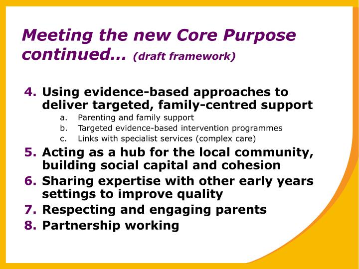 Meeting the new Core Purpose continued…