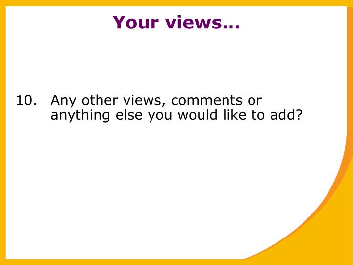 Your views…