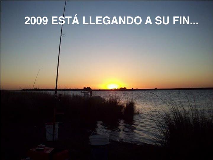 2009 ESTÁ LLEGANDO A SU FIN...