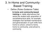 3 in home and community based training