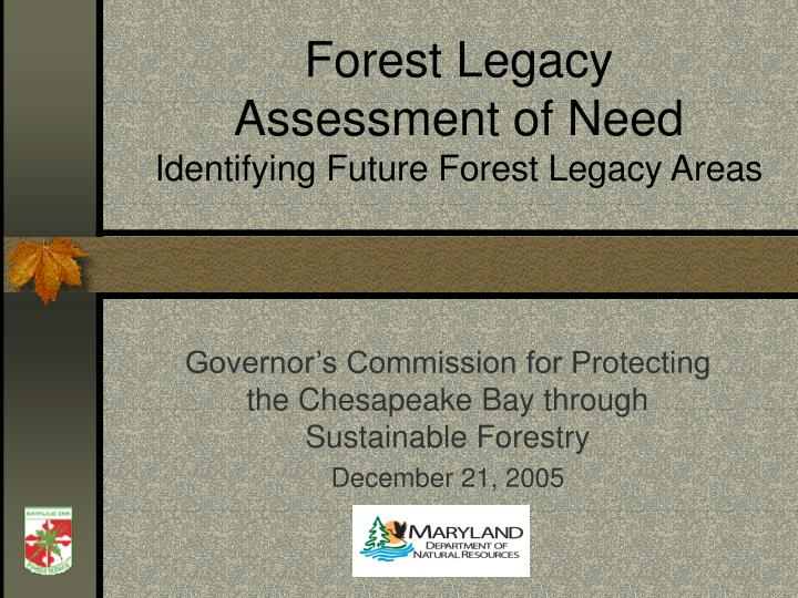 forest legacy assessment of need identifying future forest legacy areas n.