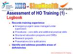 assessment of ho training 1 logbook