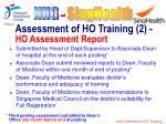assessment of ho training 2 ho assessment report
