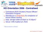 ho orientation 2006 centralised