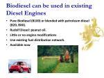 biodiesel can be used in existing diesel engines