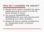 how do i complete my waiver1
