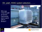 oh yeah hvac system selection