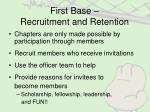 first base recruitment and retention