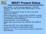 misst present status