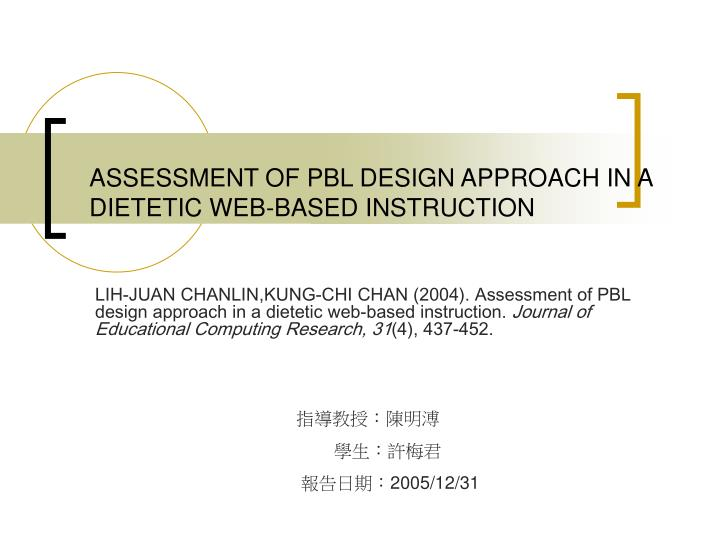 assessment of pbl design approach in a dietetic web based instruction n.