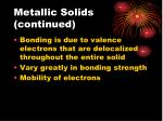 metallic solids continued