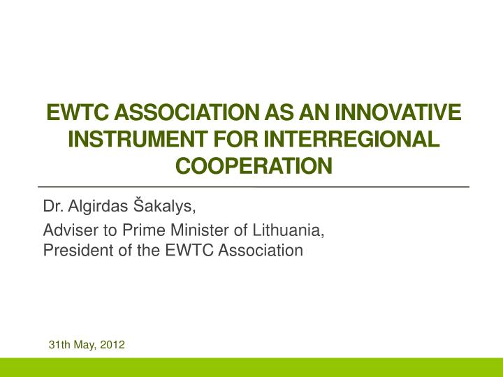 ewtc association as an innovative instrument for interregional cooperation n.