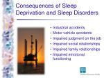 consequences of sleep deprivation and sleep disorders