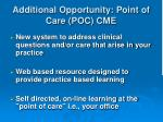 additional opportunity point of care poc cme