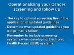 operationalizing your cancer screening and follow up