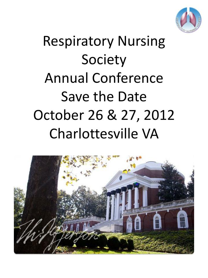 respiratory nursing society annual conference save the date october 26 27 2012 charlottesville va n.