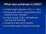 what was achieved in 2002