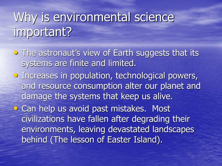 Why is environmental science important?