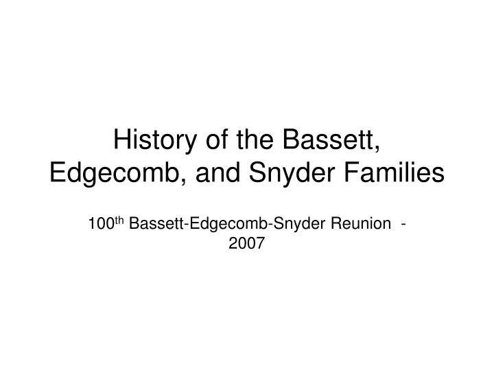 history of the bassett edgecomb and snyder families n.