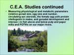 c e a studies continued