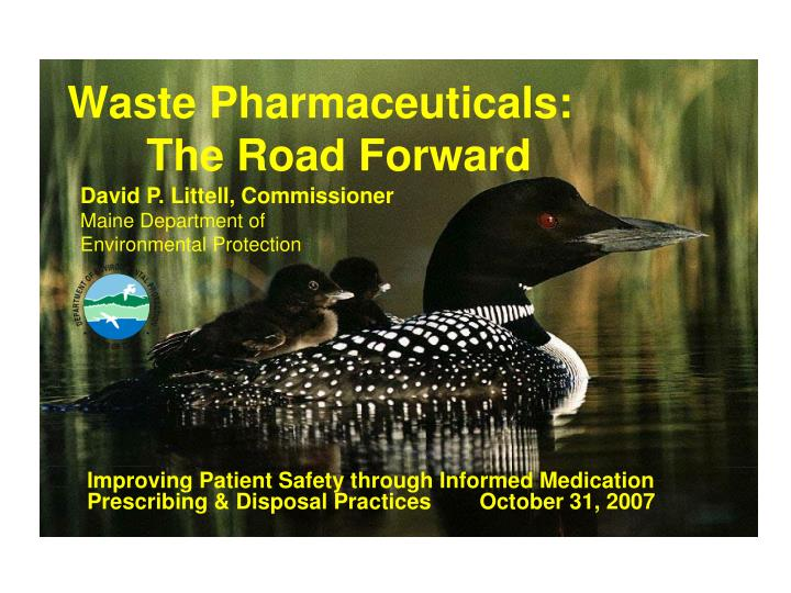 waste pharmaceuticals the road forward n.