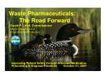 waste pharmaceuticals the road forward