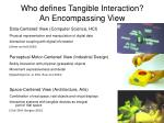 who defines tangible interaction an encompassing view